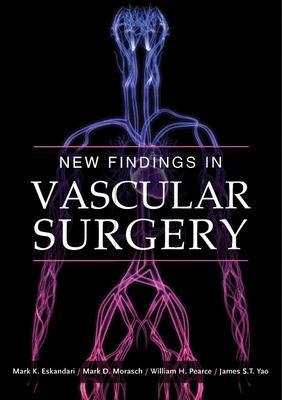 New Findings in Vascular Surgery - Eskandari, Mark K