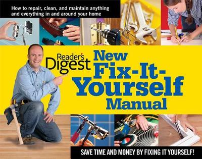 New Fix-It-Yourself Manual - Editors of Reader's Digest
