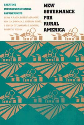 New Governance for Rural America: Creating Intergovernmental Partnerships - Radin, Beryl A
