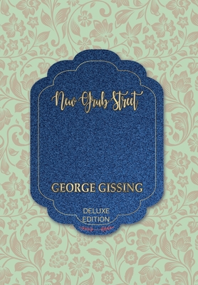 New Grub Street - Gissing, George