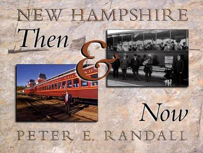 New Hampshire Then and Now - Randall, Peter E