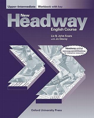 New Headway English Course: Workbook (with Key) Upper intermediate level - Devoy, J., and Soars, John, and Soars, Liz
