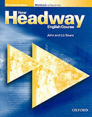 New Headway: Pre-intermediate: Workbook (with Key) - Soars, John, and Soars, Liz