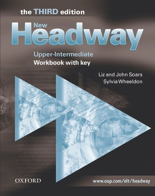 New Headway: Upper-Intermediate Third Edition: Workbook (With Key) - Soars, Liz, and Soars, John
