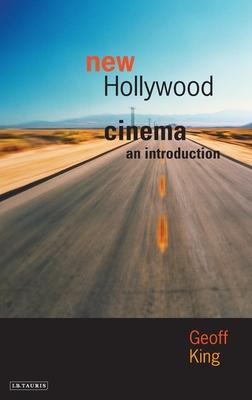 New Hollywood Cinema: An Introduction - King, Geoff