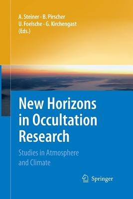 New Horizons in Occultation Research: Studies in Atmosphere and Climate - Steiner, Andrea (Editor), and Pirscher, Barbara (Editor), and Foelsche, Ulrich (Editor)