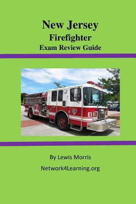 New Jersey Firefighter Exam Review Guide - Morris, Lewis, Sir