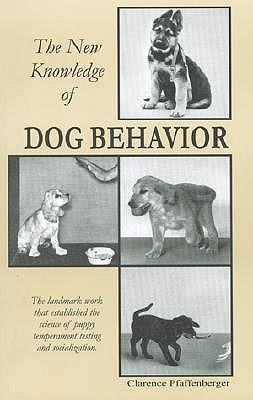 New Knowledge of Dog Behavior - Pfaffenberger, Clarence