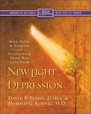 New Light on Depression: Help, Hope, and Answers for the Depressed and Those Who Love Them - Biebel, David B, D.Min., and Koenig, Harold G
