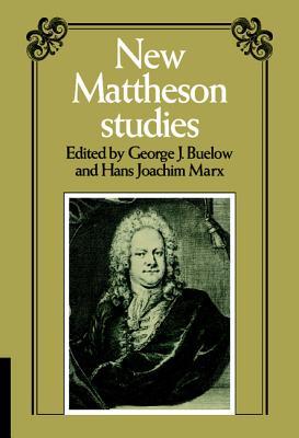 New Mattheson Studies - Buelow, George J, Professor (Editor)