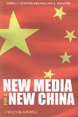 New Media for a New China - Scotton, James F, and Hachten, William A