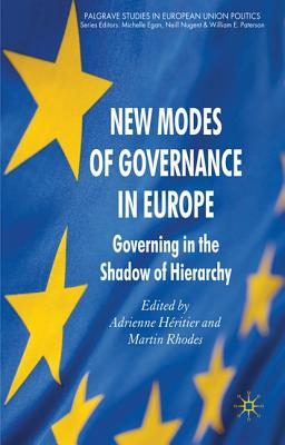 New Modes of Governance in Europe: Governing in the Shadow of Hierarchy - Heritier, Adrienne (Editor), and Rhodes, Martin (Editor)