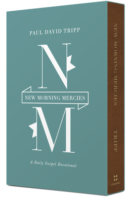 New Morning Mercies: A Daily Gospel Devotional - Tripp, Paul David