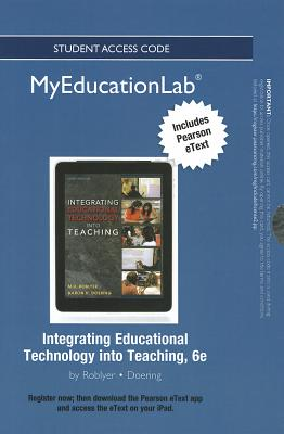 New Myeducationlab with Pearson Etext -- Standalone Access Card -- For Integrating Educational Technology Into Teaching - Roblyer, Margaret D, and Doering, Aaron H