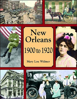 New Orleans 1900 to 1920 - Widmer, Mary Lou