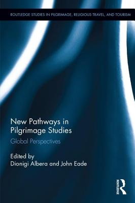 New Pathways in Pilgrimage Studies: Global Perspectives - Albera, Dionigi (Editor)