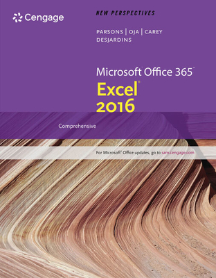 New Perspectives Microsoft Office 365 & Excel 2016: Intermediate - Parsons, June Jamnich, and Oja, Dan, and Carey, Patrick