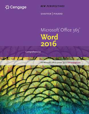 New Perspectives Microsoft Office 365 & Word 2016: Comprehensive - Shaffer, Ann, and Pinard, Katherine T