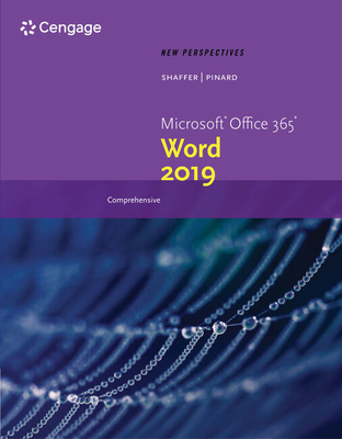 New Perspectives Microsoft Office 365 & Word 2019 Comprehensive - Shaffer, Ann, and Pinard, Katherine T