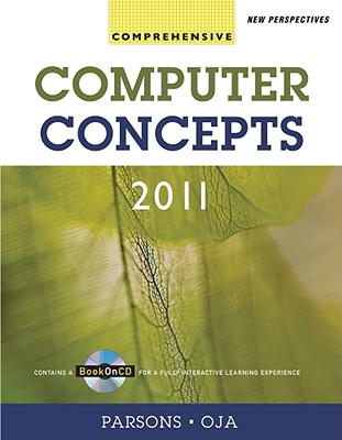 New Perspectives on Computer Concepts 2011: Comprehensive - Parsons, June Jamnich, and Oja, Dan
