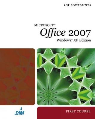 New Perspectives on Microsoft Office 2007, First Course, Windows XP Edition - Shaffer, Ann, and Carey, Patrick, and Finnegan, Kathy T