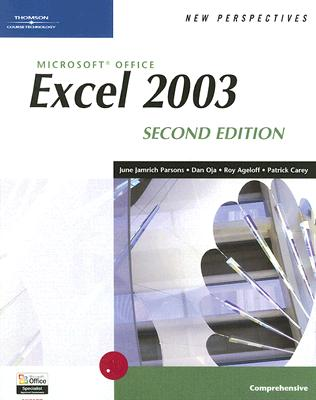 New Perspectives on Microsoft Office Excel 2003, Comprehensive - Parsons, June Jamnich, and Oja, Dan, and Carey, Patrick