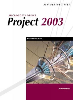 New Perspectives on Microsoft Office Project 2003, Introductory - Friedrichsen, Lisa, and Bunin, Rachel Biheller, and Schwalbe, Kathy