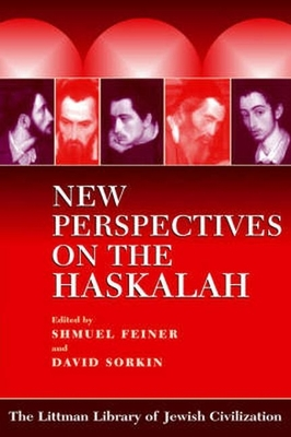 New Perspectives on the Haskalah - Feiner, Shmuel (Editor)