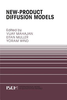 New-Product Diffusion Models - Mahajan, Vijay (Editor), and Muller, Eitan (Editor), and Wind, Yoram (Editor)
