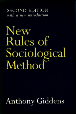 New Rules of Sociological Method: Second Edition - Giddens, Anthony, and Anthony, Giddens