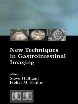 New Techniques in Gastrointestinal Imaging - Halligan, Steve (Editor), and Fenlon, Helen M (Editor)