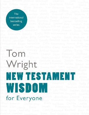 New Testament Wisdom for Everyone - Wright, Tom