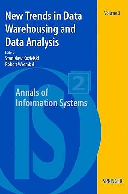 New Trends in Data Warehousing and Data Analysis - Kozielski, Stanislaw (Editor), and Wrembel, Robert (Editor)
