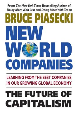 New World Companies: The Future of Capitalism - Piasecki, Bruce