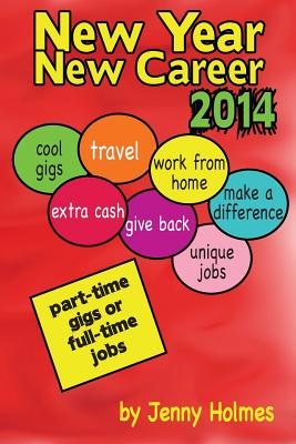 New Year New Career 2014: Part-time gigs or full-time jobs - Holmes, Jenny