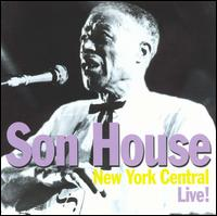 New York Central Live! - Son House