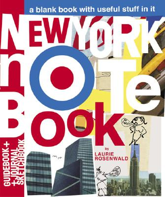 New York Notebook: A Blank Book with Useful Stuff in It - Rosenwald, Laurie, and Rosertwald, Laurie, and Chronicle Books