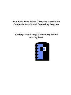 New York State Comprehensive School Counseling Program: Kindergarten Through Elementary Activity Book - Phillips, Emily, PhD (Editor)