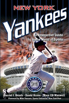 New York Yankees: An Interactive Guide to the World of Sports - Brush, Daniel J