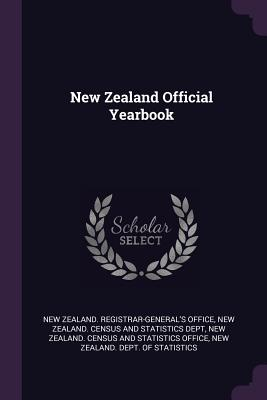 New Zealand Official Yearbook - New Zealand Registrar-General's Office (Creator), and New Zealand Census and Statistics Dept (Creator), and New Zealand...