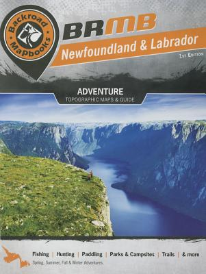 Newfoundland & Labrador: Adventure Topographic Maps & Guide - Mussio, Russell, and Mussio Ventures Ltd
