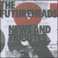 News and Tributes [UK] - The Futureheads