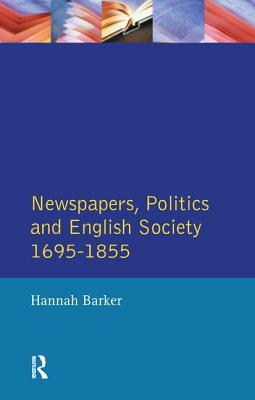 Newspapers and English Society 1695-1855 - Barker, Hannah