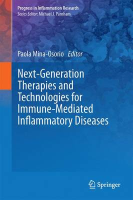 Next-Generation Therapies and Technologies for Immune-Mediated Inflammatory Diseases - Mina-Osorio, Paola (Editor)