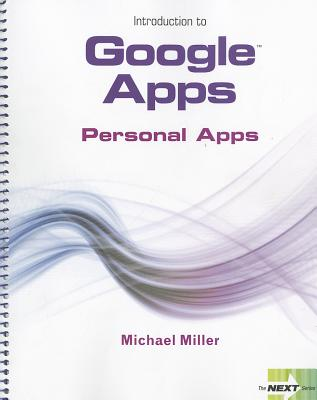 Next Series: Introduction to Google Apps, Personal Apps - Miller, Michael