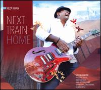 Next Train Home - Reza Khan