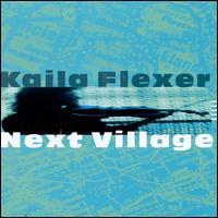 Next Village - Kaila Flexer