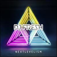 Nextlevelism - DJ Fresh
