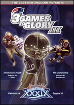 NFL: The 2004 New England Patriots - 3 Games to Glory III