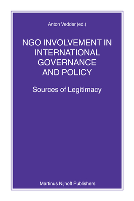 NGO Involvement in International Governance and Policy: Sources of Legitimacy - Vedder, Anton (Editor)